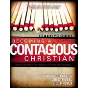 Becoming a Contagious Christian Leader's Guide by Bill Hybels