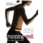 Running Well: Run Smarter, Run Faster, Avoid Injury and More by Sam Murphy