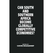 Can South and Southern Africa Become Globally Competitive Economies? by Gavin Maasdorp