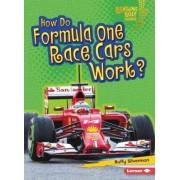 How Do Formula One Race Cars Work? by Buffy Silverman