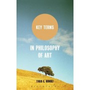 Key Terms in Philosophy of Art by Tiger C. Roholt