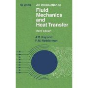 An Introduction to Fluid Mechanics and Heat Transfer by J. M. Kay