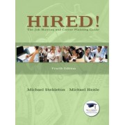Hired! The Job Hunting and Career Planning Guide by Michael Stebleton