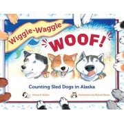 Wiggle-waggle Woof by Cherie Stihler