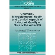 Chemical, Microbiological, Health and Comfort Aspects of Indoor Air Quality - State of the Art in SBS by Helmut Kn