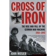 Cross of Iron by John Mosier