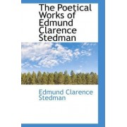 The Poetical Works of Edmund Clarence Stedman by Edmund Clarence Stedman