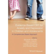 Evidence-based CBT for Anxiety and Depression in Children and Adolescents by Elizabeth S. Sburlati