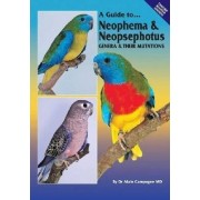 A Guide to Neophema and Neopsephotus Genera and Their Mutations by Alain Campagne