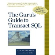 The Guru's Guide to Transact SQL by Ken Henderson