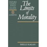 The Limits of Morality by Shelly Kagan