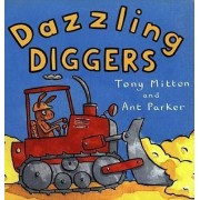 Dazzling Diggers by Tony Mitton