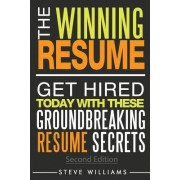 Resume: The Winning Resume - Get Hired Today with These Groundbreaking Resume Secrets