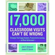 17,000 Classroom Visits Can't Be Wrong by John V Antonetti
