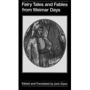 Fairy Tales and Fables from Weimar Days by Jack David Zipes