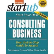 Start Your Own Consulting Business by Entrepreneur Magazine