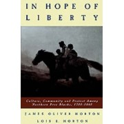 In Hope of Liberty by James Oliver Horton