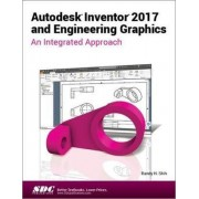 Autodesk Inventor 2017 and Engineering Graphics by Randy Shih