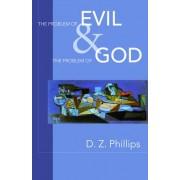 The Problem of Evil & the Problem of God by D Z Phillips