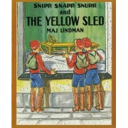 Snipp, Snapp, Snurr and the Yellow Sled by Maj Lindman