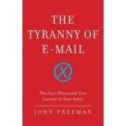 The Tyranny of E-Mail by John Freeman