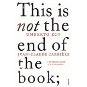 This is Not the End of the Book by Umberto Eco