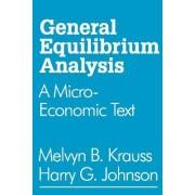 General Equilibrium Analysis by Melvyn B. Krauss