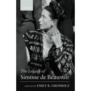 The Legacy of Simone de Beauvoir by Emily R. Grosholz