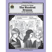 A Guide for Using the Hundred Dresses in the Classroom by Cheryl Russell