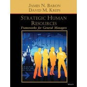 Strategic Human Resources by James N. Baron