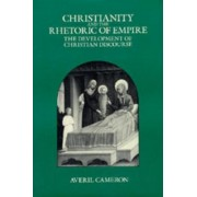 Christianity and the Rhetoric of Empire by Averil Cameron