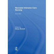 Neonatal Intensive Care Nursing by Glenys Boxwell