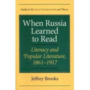 When Russia Learned to Read by Jeffrey Brooks