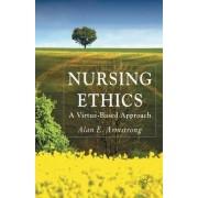 Nursing Ethics by Alan E. Armstrong
