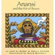 Anansi and the Pot of Beans by Bobby Norfolk