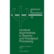 Cerebral Asymmetries in Sensory and Perceptual Processing: Volume 123 by S. Christman