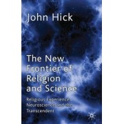 The New Frontier of Religion and Science by John Harwood Hick