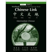 Chinese Link: Homework and Character Book, Intermediate Chinese Level 2, Pt. 1 by Sue-Mei Wu
