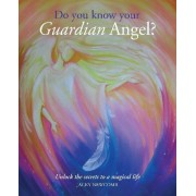 Do You Know Your Guardian Angel? by Jacky Newcomb