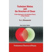Turbulent Motion and the Structure of Chaos by IU.L. Klimontovich