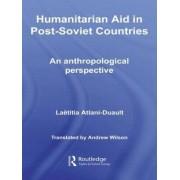 Humanitarian Aid in Post-Soviet Countries by Laetitia Atlani-duault