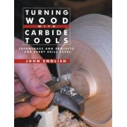 Turning Wood with Carbide Tools by Director John English