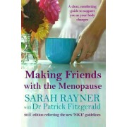 Making Friends with the Menopause: A Clear and Comforting Guide to Support You as Your Body Changes