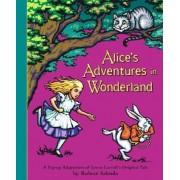 Lewis Carroll Alice's Adventures in Wonderland: A Pop-Up Adaptation of Lewis Carroll's Original Tale: Pop-up Book