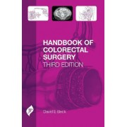 Handbook of Colorectal Surgery by David Beck