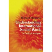 Understanding International Social Work by Richard Hugman