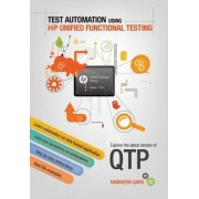 Test Automation Using HP Unified Functional Testing by Navneesh Garg