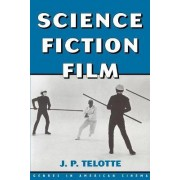 Science Fiction Film by J. P. Telotte