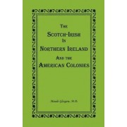 The Scotch-Irish in Northern Ireland and the American Colonies by Maude Glasgow