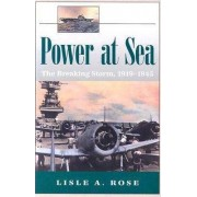 Power at Sea: Breaking Storm, 1919-1945 v. 2 by Lisle A. Rose